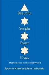 Beautiful, Simple, Exact, Crazy 1st Edition 9780300190892 0300190891