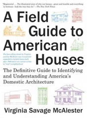 A Field Guide to American Houses (Revised) 1st Edition 9780375710827 0375710825