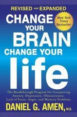 Change Your Brain, Change Your Life (Revised and Expanded) 2nd Edition 9781101904640 110190464X