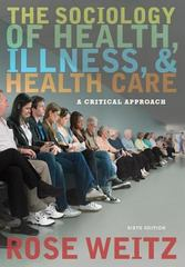 The Sociology of Health, Illness, and Health Care 6th Edition 9781305664173 1305664175