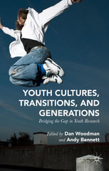 Youth Cultures, Transitions, and Generations 1st Edition 9781137377234 1137377232