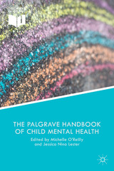 The Palgrave Handbook of Child Mental Health 1st Edition 9781137428318 1137428317