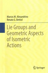 Lie Groups and Geometric Aspects of Isometric Actions 1st Edition 9783319166131 3319166131