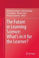 The Future in Learning Science 1st Edition 9783319165424 3319165429