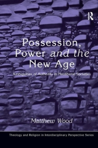 Possession, Power and the New Age 1st Edition 9781317077596 1317077598