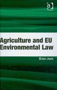 Agriculture and EU Environmental Law 1st Edition 9781317183556 131718355X