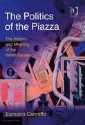 The Politics of the Piazza 1st Edition 9781317019909 1317019903