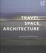 Travel, Space, Architecture 1st Edition 9781317006466 1317006461