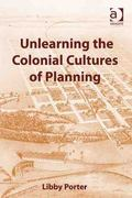 Unlearning the Colonial Cultures of Planning 1st Edition 9781317004271 1317004272