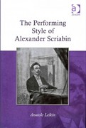 The Performing Style of Alexander Scriabin 1st Edition 9781317021612 1317021614