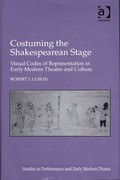Costuming the Shakespearean Stage 1st Edition 9781317159018 1317159012