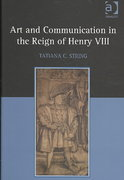Art and Communication in the Reign of Henry VIII 0 9780754663058 0754663051