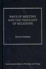Ways of Meeting and the Theology of Religions 1st Edition 9781317000136 1317000137