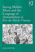 Seeing Mahler: Music and the Language of Antisemitism in Fin-de-Siècle Vienna 1st Edition 9781317057796 1317057791