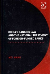 China's Banking Law and the National Treatment of Foreign-Funded Banks 1st Edition 9781317167327 1317167325