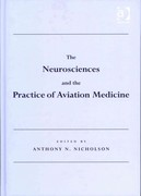 The Neurosciences and the Practice of Aviation Medicine 1st edition 9780754672920 0754672921