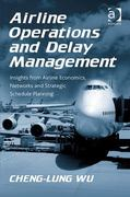Airline Operations and Delay Management 1st Edition 9781317182955 1317182952