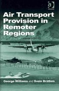 Air Transport Provision in Remoter Regions 1st Edition 9781317183259 1317183258