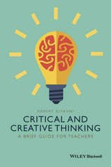 Critical and Creative Thinking 1st Edition 9781118955376 1118955374