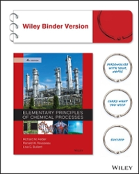 Elementary Principles of Chemical Processes, Binder Ready Version 4th Edition 9781118431221 1118431227