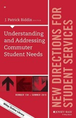 Understanding and Addressing Commuter Student Needs 1st Edition 9781119115472 1119115477
