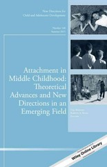 Attachment in Middle Childhood: Theoretical Advances and New Directions in an Emerging Field 1st Edition 9781119120360 1119120365
