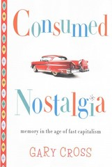 Consumed Nostalgia 1st Edition 9780231539609 0231539606