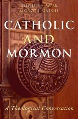 Catholic and Mormon 1st Edition 9780190265939 0190265930
