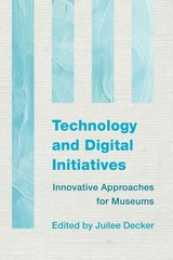Technology and Digital Initiatives 1st Edition 9781442238749 1442238747