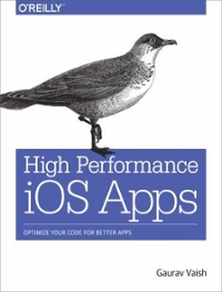 High Performance iOS Apps 1st Edition 9781491911006 149191100X