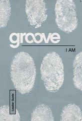 Groove: I Am Leader Guide 1st Edition 9781501807138 1501807137