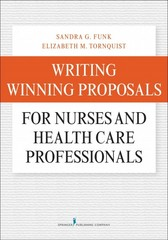 Writing Winning Proposals for Nurses and Health Care Professionals 1st Edition 9780826122735 0826122736