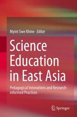 Science Education in East Asia 1st Edition 9783319163901 3319163906