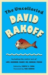 The Uncollected David Rakoff 1st Edition 9780307946478 0307946479