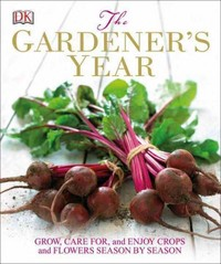 The Gardener's Year 1st Edition 9781465424570 1465424571