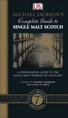 Michael Jackson's Complete Guide to Single Malt Scotch, 7th Edition 7th Edition 9781465437983 1465437983