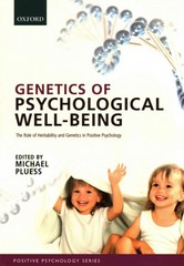 Genetics of Psychological Well-Being 1st Edition 9780191510205 0191510203