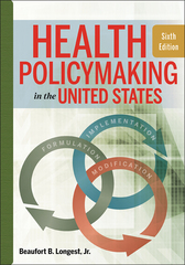 Health Policymaking in the United States 6th Edition 9781567937206 1567937209