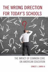The Wrong Direction for Today's Schools 1st Edition 9781475814286 1475814283