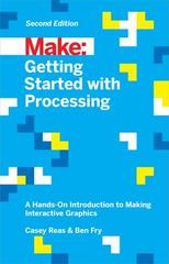 Getting Started with Processing 2nd Edition 9781457187087 1457187086