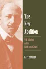 The New Abolition 1st Edition 9780300205602 0300205600