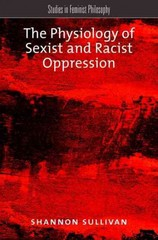 The Physiology of Sexist and Racist Oppression 1st Edition 9780190250621 0190250623