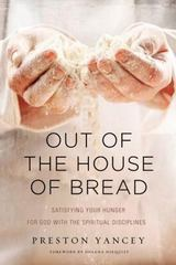 Out of the House of Bread 1st Edition 9780310338864 0310338867