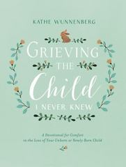 Grieving the Child I Never Knew 1st Edition 9780310350651 0310350654
