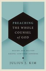 Preaching the Whole Counsel of God 1st Edition 9780310519645 0310519640