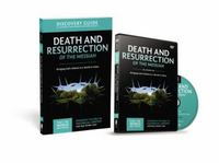 Death and Resurrection of the Messiah Discovery Guide with DVD 1st Edition 9780310878896 0310878896