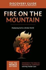 Fire on the Mountain Discovery Guide 1st Edition 9780310879787 0310879787