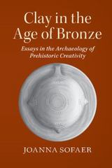Clay in the Age of Bronze 1st Edition 9780521155366 0521155363