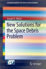 New Solutions for the Space Debris Problem 1st Edition 9783319171500 331917150X