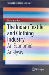 The Indian Textile and Clothing Industry 1st Edition 9788132223696 8132223691